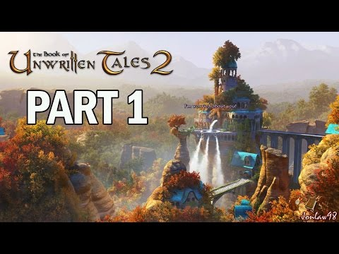 The Book of Unwritten Tales 2 Walkthrough Part 1 - Let's Play Gameplay