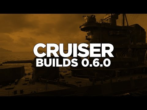 World of Warships - Cruiser Builds 0.6.0