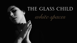 WHITE SPACES || The Glass Child [Lyric Video]