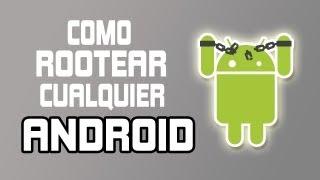 Como Rootear Cualquier Android