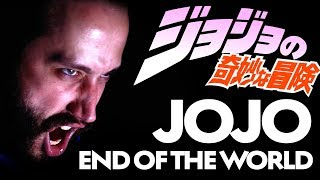 Jojo's Bizarre Adventure Op 4 - END OF THE WORLD (English Opening cover Jonathan Young Caleb Hyles)