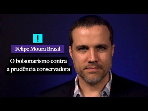 o-bolsonarismo-contra-a-prudência-conservadora-|-felipe-moura-brasil