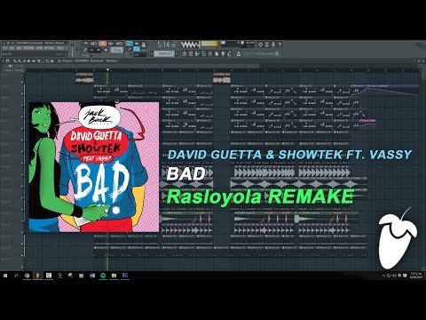 David Guetta & Showtek Ft. Vassy - Bad (FL Studio Remake + FLP)