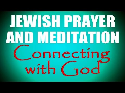 JEWISH PRAYER & MEDITATION - Rabbi Michael Skobac - Jews for Judaism (Torah Israel kosher mitzvoth)