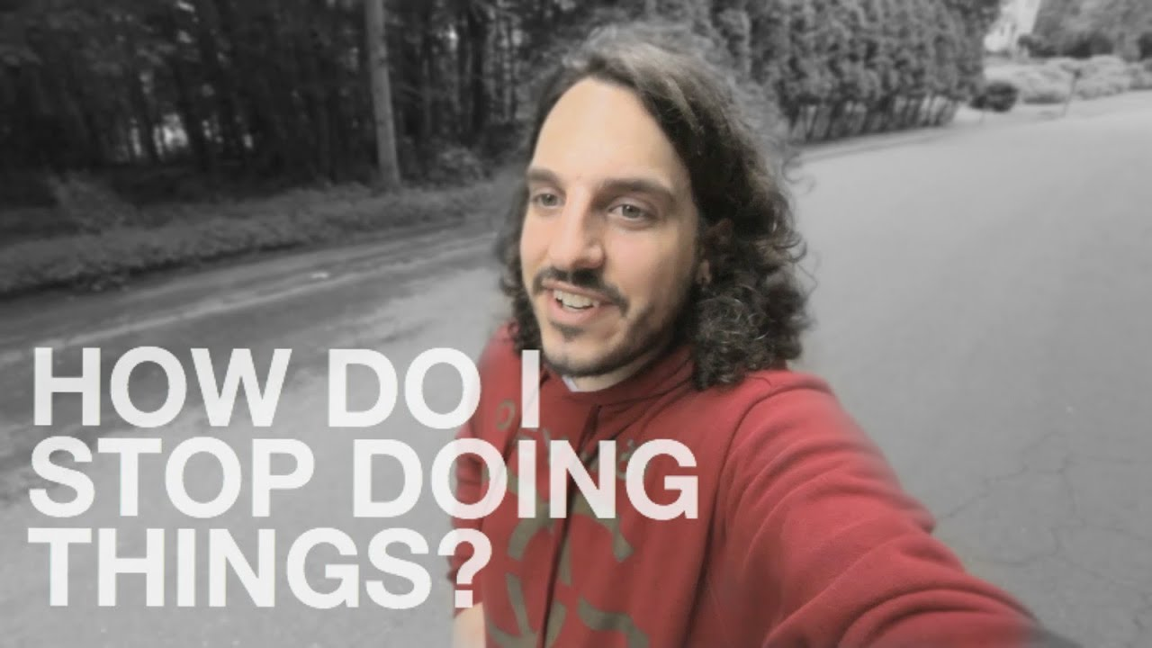 How Do I Stop Doing Things? (by @mikefalzone)