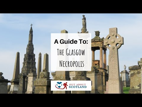A Guide to Visiting The Glasgow Necropolis
