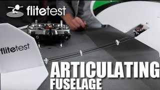 Flite Test - Articulating Fuselage - PROJECT