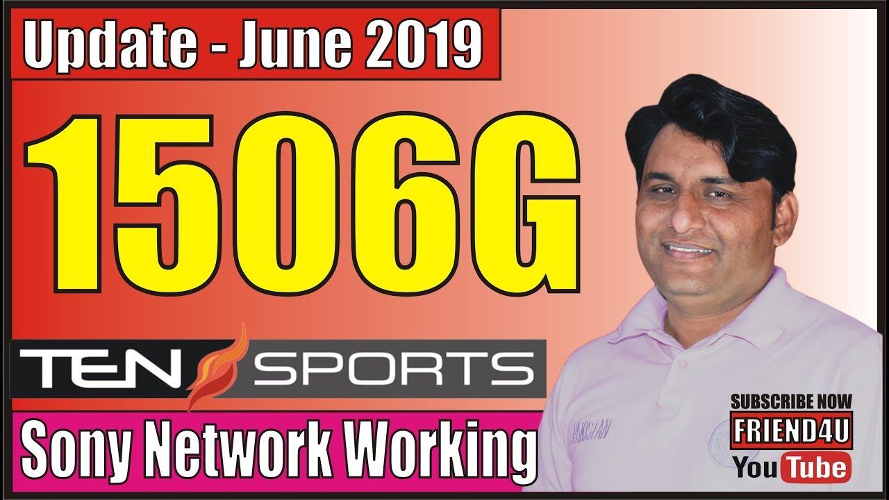 1506g New Software June 2019 Ten Sports Working 100% By Friend4u