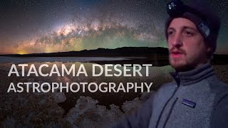 Photographer Captures Milky Way In Atacama Desert (plus Benro Giveaway!)