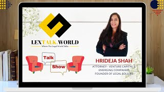 LexTalk World talks to Ms. Hrideja Shah (Attorney and Founder at Legal Sollers)