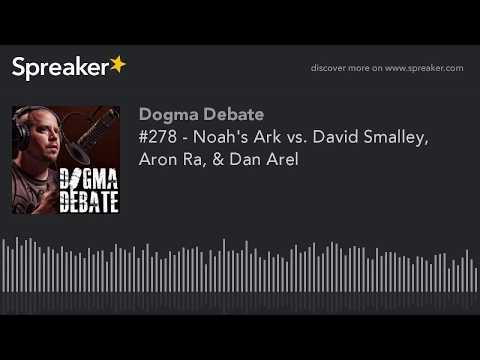 #278 - Noah's Ark vs. David Smalley, Aron Ra, & Dan Arel