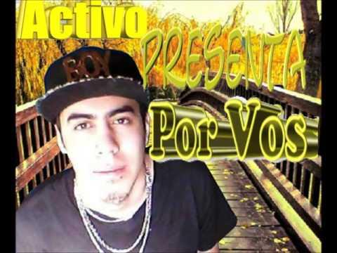 Activo-Por Vos #Rap #Romantico Cutral-Co (#Neuquén)