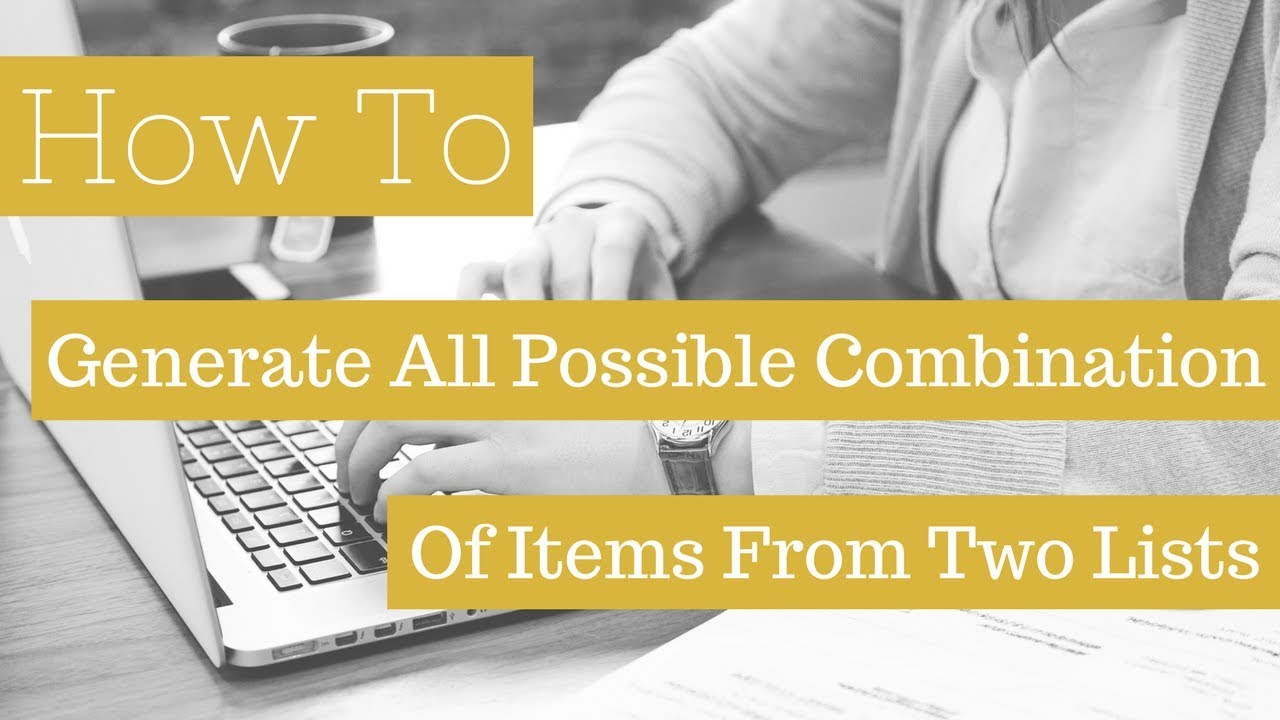 How To Generate All Possible Combination Of Items From Two Lists