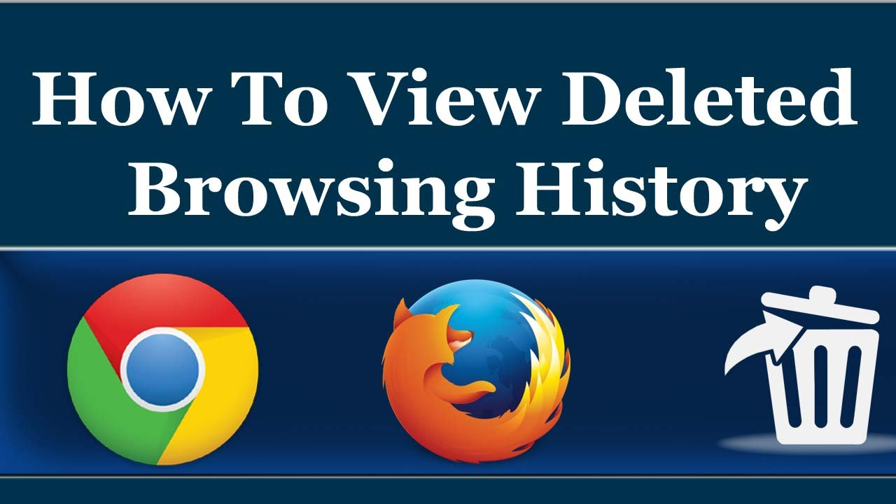 How To View Deleted Browsing History In Google Chrome And Mozilla Firefox