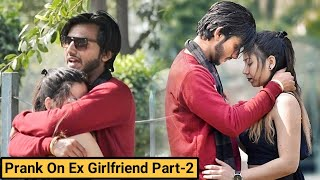 Prank On My Ex-Girlfriend || Part-2 || Prank Gone Emotional || TTP