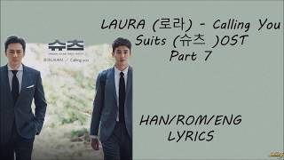 LAURA (로라) - [Calling You] Suits (슈츠 )OST Part 7 Lyrics