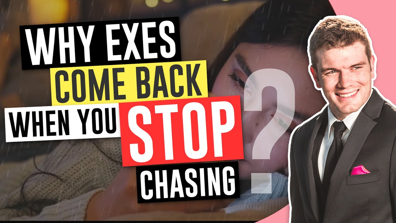 What happens when you stop chasing a man