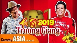 Hài Trường Giang 2019 mới nhất - Hài Tết Đinh Hợi 2019 Hài Xuân Vui Nhộn