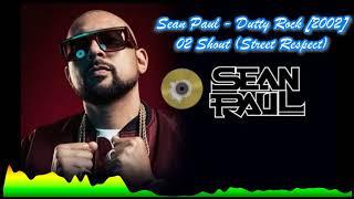 Sean Paul - 02 Shout Street Respect