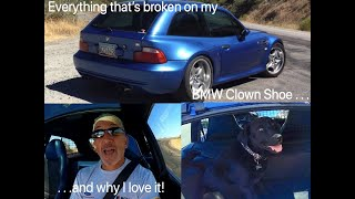 Everything that's broken on my 2000 BMW M Coupe Clown Shoe and why I love it