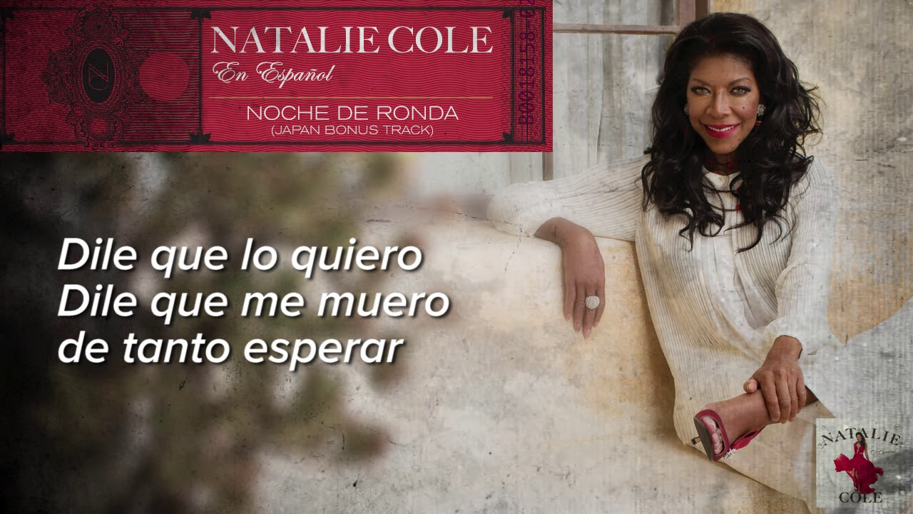 Noche De Ronda Natalie Cole Lyric Video Youtube