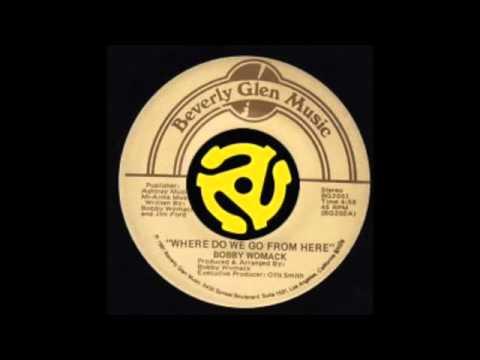 Bobby Womack - Where Do We Go From Here (Beverly Glen Music 1981)