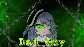 Bad Guy - Billie Eilish || Gacha Life||  GLMV [80k sub special]