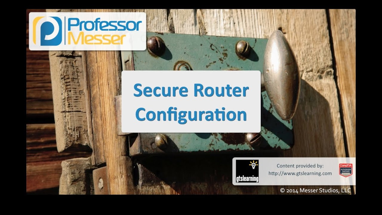 Secure Router Configuration - CompTIA Security+ SY0-401: 1.2
