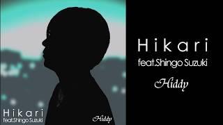 Hikari feat. Shingo Suzuki / Hiddy (Lyric Video)