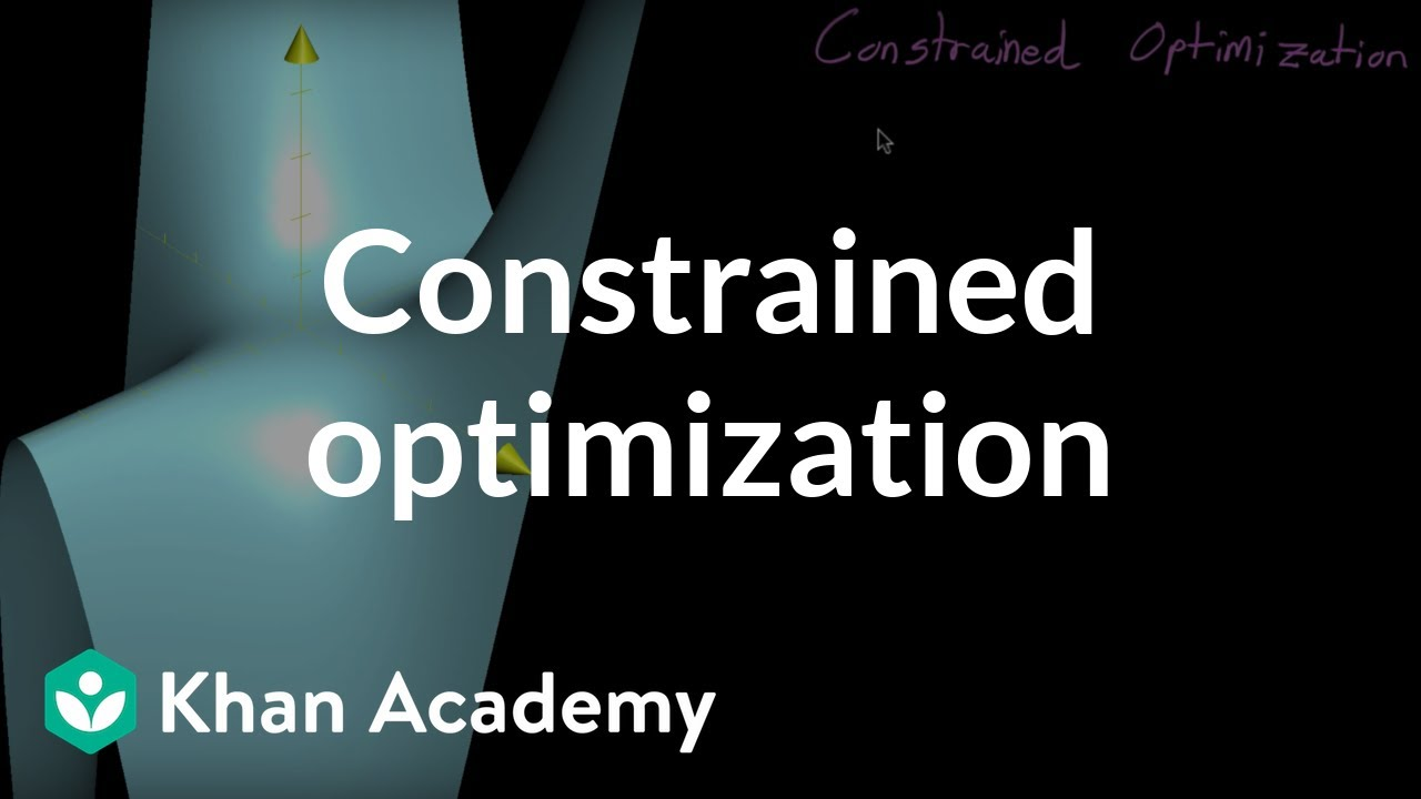 Constrained optimization introduction (video) | Khan Academy