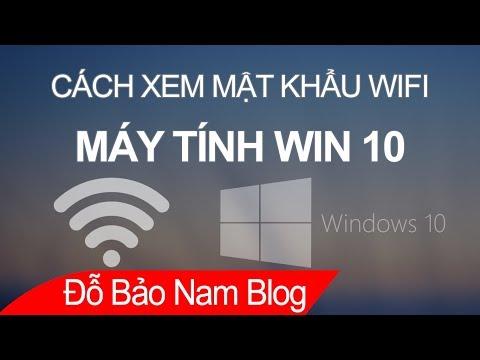 Cách Xem Mật Khẩu Wifi đã Lưu Trên Máy Tính Win 10 Cực đơn Giản