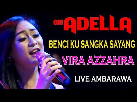 BENCI KU SANGKA SAYANG VIRA AZZAHRA - ADELLA LIVE AMBARAWA
