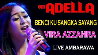 Gambar cover BENCI KU SANGKA SAYANG VIRA AZZAHRA - ADELLA LIVE AMBARAWA