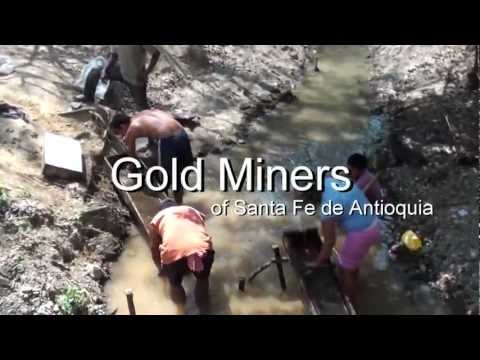 The Gold Miners of Santa Fe de Antioquia, Colombia