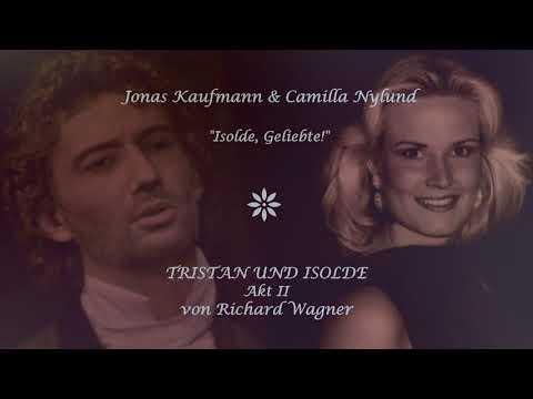 """Jonas Kaufmann & Camilla Nylund✬♫""""Isolde! Geliebte!""""/Tristan und Isolde"""