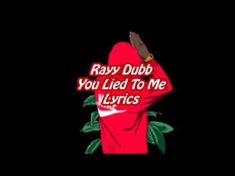 Ray dubb you lied to me lyrics