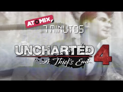 #Atmix7Minutos – Uncharted 4: A Thief's End