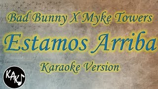 Bad Bunny X Myke Towers - Estamos Arriba Karaoke Instrumental Lyrics Cover