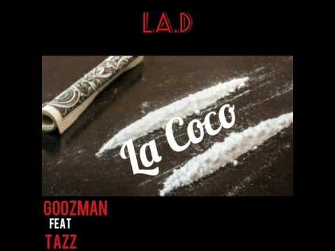 Goozman ft Tazz ( La.D ) // La Coco //