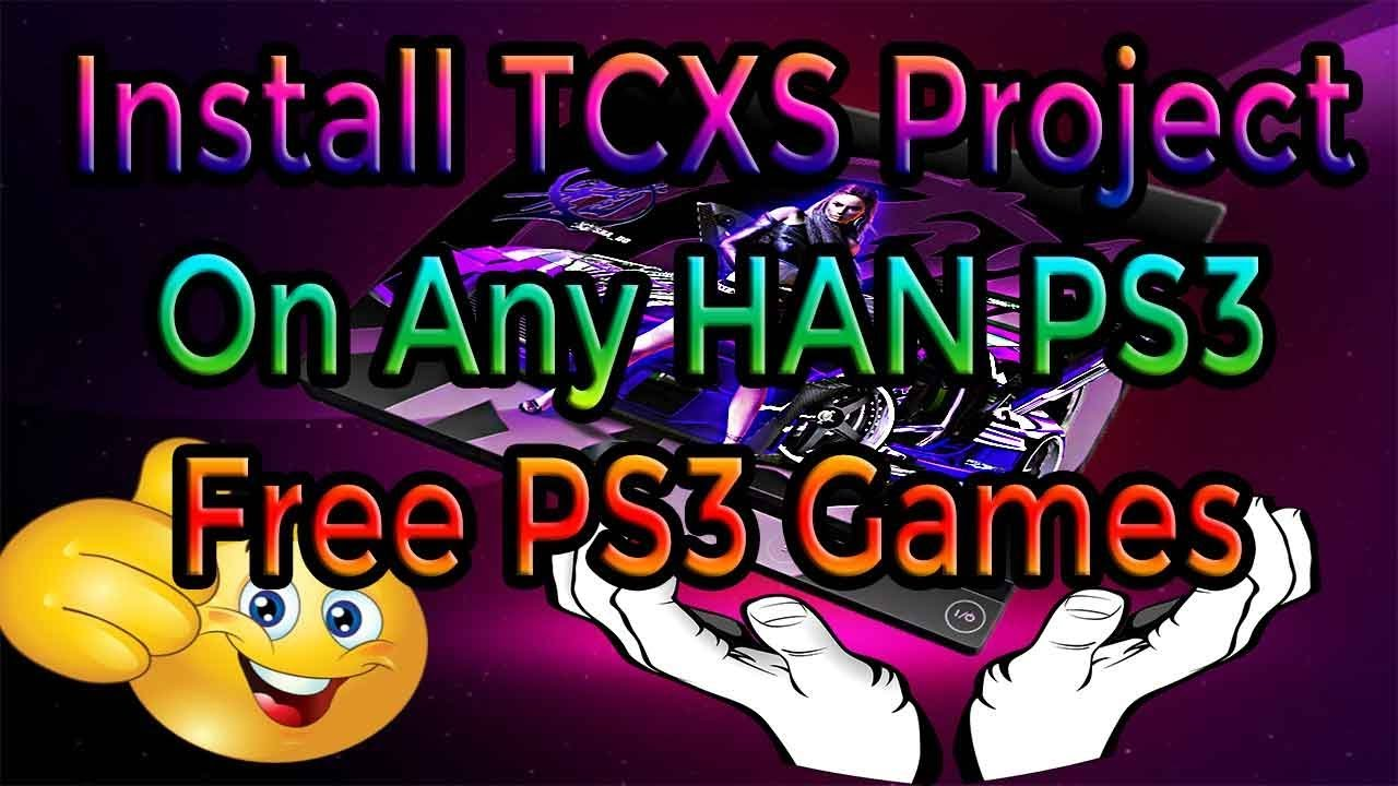 Install TCXS Project On Any HAN PS3 Free PS3 Games