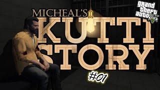 GTA 5 - MIcheal's Kutti Story | GTA 5 stories | A Brand NEW Web Series #01.......