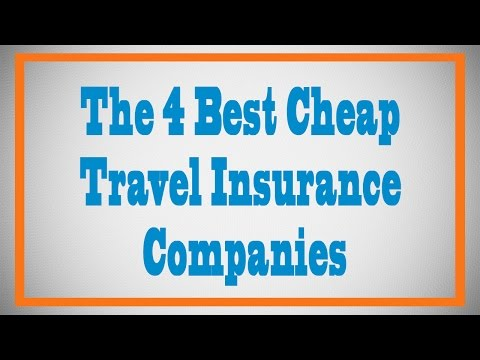 The 4 Best Cheap Travel Insurance Companies