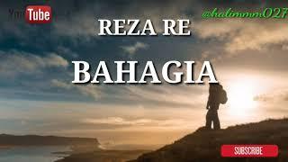 REZA RE~BAHAGIA
