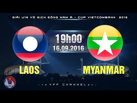 LAOS VS MYANMAR – U19 ĐNÁ CÚP VIETCOMBANK 2016 | FULL