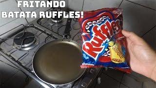 FRITANDO BATATA RUFFLES!