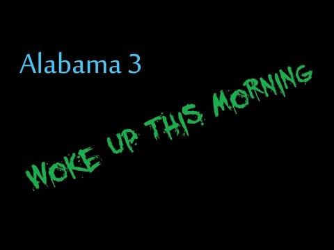Woke Up This Morning - Alabama 3  ( lyrics )