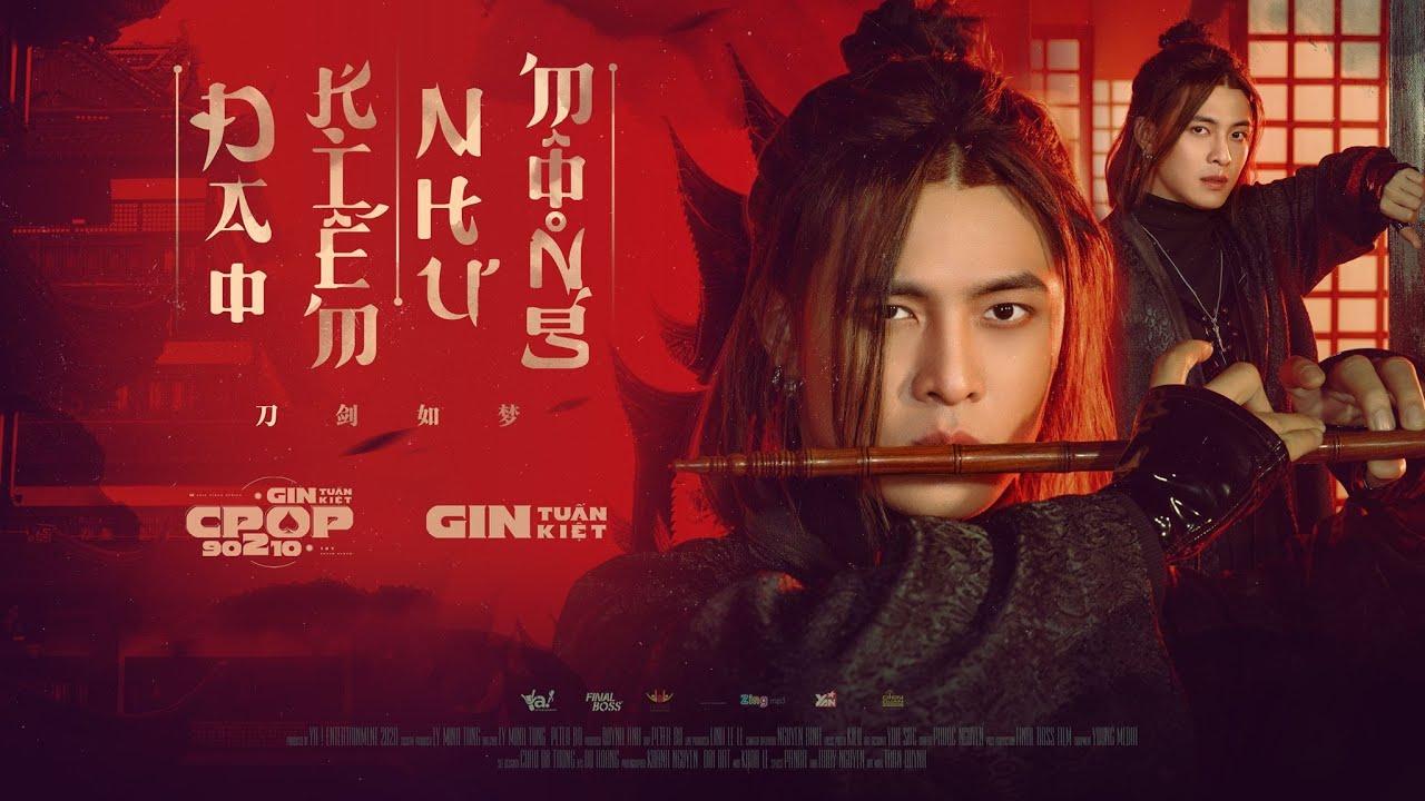 Gin Tuấn Kiệt| Đao Kiếm Như Mộng/刀剑如梦| CPOP90210 [Nhạc Hoa lời Việt 2020]