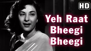 Yeh Raat Bheegi Bheegi (HD) - Chori Chori (1956) - Nargis - Raj Kapoor