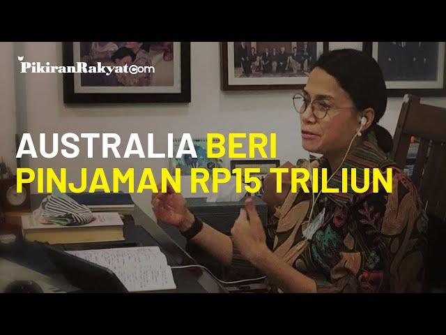 Indonesia Dapat Utang Rp15 Triliun dari Australia, Sri Mulyani Beberkan Alasannya