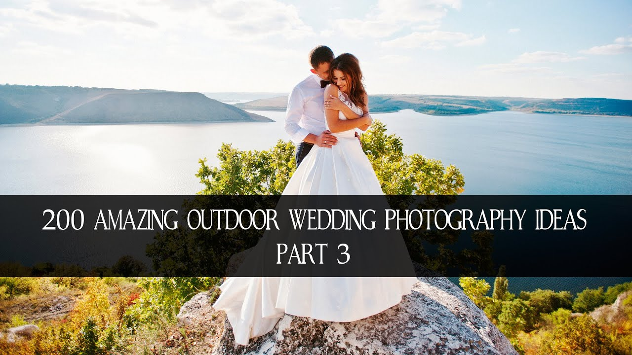 200 Amazing Outdoor Wedding Photography Ideas 3 Hd